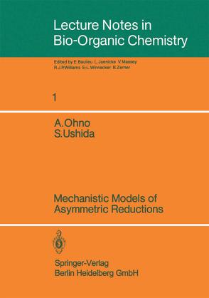 Mechanistic Models of Asymmetric Reductions von Ohno,  Atsuyoshi, Ushida,  Satoshi