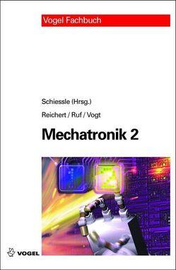 Mechatronik 2 von Reichert,  Manfred, Ruf,  Wolf D, Schiessle,  Edmund, Vogt,  Alois