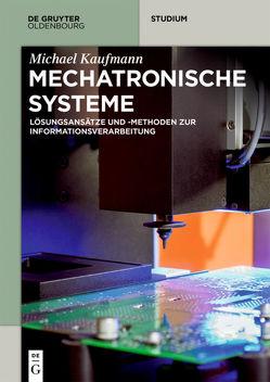 Mechatronische Systeme von Kaufmann,  Michael