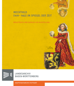 Mechthild (1419-1482) im Spiegel der Zeit von Frauenknecht,  Erwin, Rückert,  Peter