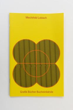 Mechthild Lobisch. Grafik – Bücher – Bucheinbände von Lobisch,  Mechthild