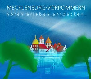 Mecklenburg-Vorpommern – hören.erleben.entdecken von Hesse,  Corinna, Moll,  Anne, Roesch,  Roswitha, von Ramin,  Clemens, Weinzierl,  Stefan