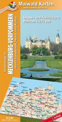 Mecklenburg-Vorpommern = Länderkarte MV – Unterwegs in Mecklenburg-Vorpommern – durch Landschaft, Natur und Kultur von Maiwald,  Detlef