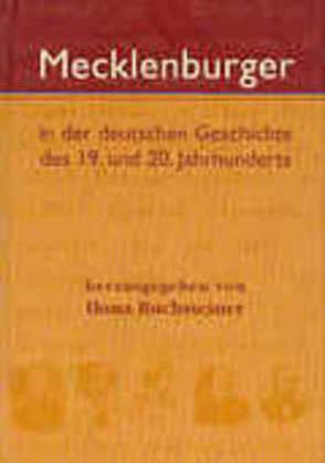 Mecklenburger in der deutschen Geschichte des 19. und 20. Jahrhunderts von Buchsteiner,  Ilona, Palme,  Ulrike, Wiese,  Renè