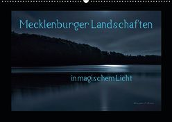 Mecklenburger Landschaften in magischem Licht (Wandkalender 2019 DIN A2 quer) von Mischuda,  Sandro
