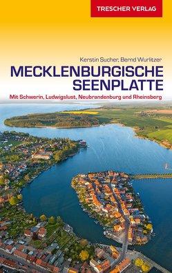 Reiseführer Mecklenburgische Seenplatte von Sucher,  Kerstin, Wurlitzer,  Bernd