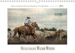 Mecklenburgs Wilder Westen (Wandkalender 2019 DIN A4 quer) von Wrede,  Martina