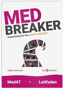 Med-Breaker – MedAT 2020/2021, Medizin Aufnahmetest Österreich von Altendorfer,  Alexander, Haas,  Philipp, Marktl,  Annika, Neulinger,  Michael, Strohhofer,  Christoph, Verlag,  Breaker