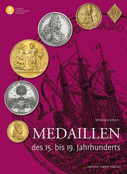 Medaillen des 15. bis 19. Jahrhunderts von Leschhorn,  Wolfgang