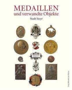 Medaillen und verwandte Objekte. Stadt Steyr von Dimt,  Heidelinde, Hippmann,  Fritz