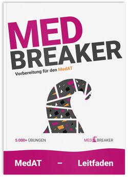MedAT 2021 / 2022 | MED-Breaker von | MedAT,  MEDBREAKER, Altendorfer,  BSc,  Alexander, Haas,  Dr. med. univ. Philipp, Marktl,  Annika, Neulinger,  Michael, Schmidtner,  Theresa, Strohhofer,  Christoph