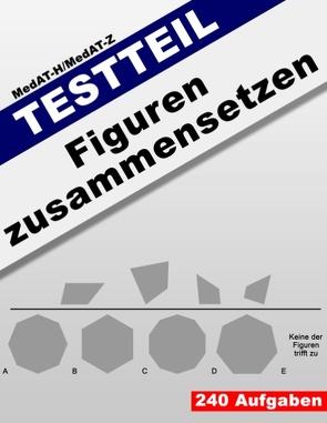 MedAT-H/MedAT-Z: Testteil Figuren zusammensetzen von Schmidt,  Matthias
