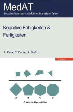 MedAT: Kognitive Fähigkeiten & Fertigkeiten von Datfar,  T., Karal,  A., Stefitz,  R.