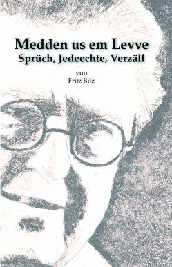 Medden us em Levve von Bilz,  Fritz