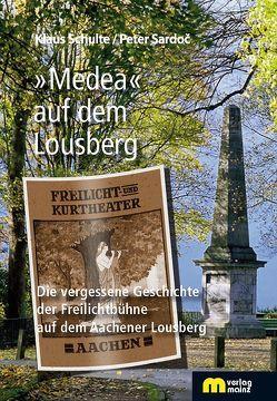 'Medea' auf dem Lousberg von Sardoč,  Peter, Schulte,  Klaus