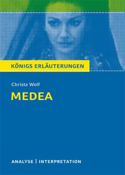 Medea von Christa Wolf. Textanalyse und Interpretation mit ausführlicher Inhaltsangabe und Abituraufgaben mit Lösungen. von Krischel,  Volker, Wolf,  Christa