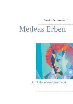 Medeas Erben von Hohmann,  Friedrich Karl