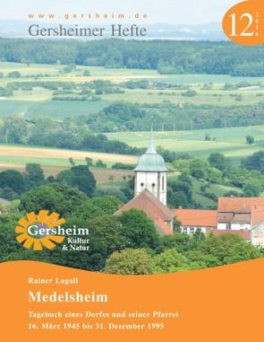 Medelsheim – Tagebuch eines Dorfes und seiner Pfarrei von Gemeinde Gersheim, Lagall,  Rainer