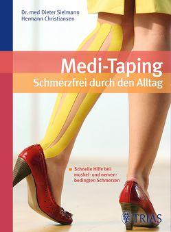 Medi-Taping: Schmerzfrei durch den Alltag von Christiansen,  Hermann, Sielmann,  Dieter