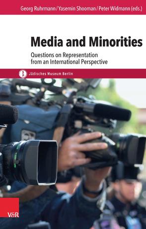Media and Minorities von Ruhrmann,  Georg, Shooman,  Yasemin, Widmann,  Peter