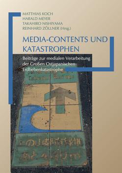 Media-Contents und Katastrophen von Koch,  Matthias, Meyer,  Harald, Nishiyama,  Takahiro, Zöllner,  Reinhard