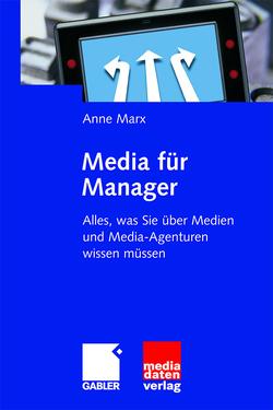 Media für Manager von Marx,  Anne