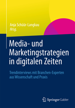 Media- und Marketingstrategien in digitalen Zeiten von Schüür-Langkau,  Anja
