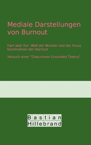 Mediale Darstellungen von Burnout von Hillebrand,  Bastian