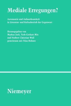 Mediale Erregungen? von Birkner,  Nina, Joch,  Markus, Mix,  York-Gothart, Wolf,  Norbert Christian