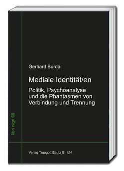 Mediale Identität/en von Burda,  Gerhard, Sepp,  Hans Rainer