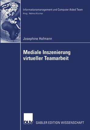Mediale Inszenierung virtueller Teamarbeit von Hofmann,  Josephine