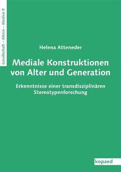 Mediale Konstruktionen von Alter und Generation von Atteneder,  Helena