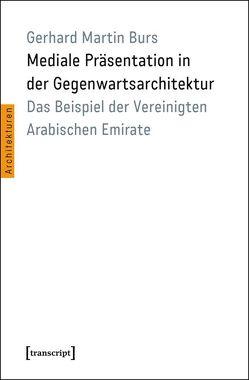 Mediale Präsentation in der Gegenwartsarchitektur von Burs,  Gerhard Martin