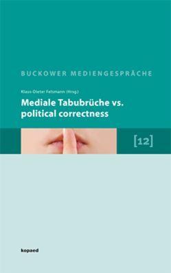Mediale Tabubrüche vs. political correctness von Felsmann,  Klaus D