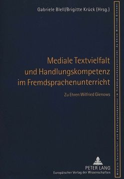 Mediale Textvielfalt und Handlungskompetenz im Fremdsprachenunterricht von Blell,  Gabriele, Krück,  Brigitte