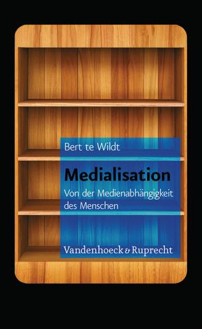 Medialisation von te Wildt,  Bert