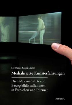 Medialisierte Kunsterfahrung von Lauke,  Stephanie Sarah