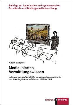Medialisiertes Vermittlungswissen von Stöcker,  Karin