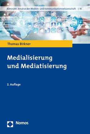 Medialisierung und Mediatisierung von Birkner,  Thomas