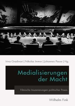 Medialisierungen der Macht von Gradinari,  Irina, Immer,  Nikolas, Pause,  Johannes