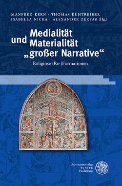 """Medialität und Materialität """"großer Narrative"""" von Kern,  Manfred, Kühtreiber,  Thomas, Nicka,  Isabella, Zerfass,  Alexander"""