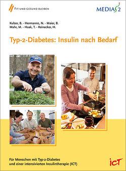 Medias 2 ICT Typ-2-Diabetes: Insulin nach Bedarf von Haak,  Thomas, Hermanns,  Norbert, Kulzer,  Bernhard, Mahr,  m:, Maier,  Bernhard, Reinecker,  H