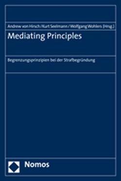 Mediating Principles von Hirsch,  Andrew von, Seelmann,  Kurt, Wohlers,  Wolfgang