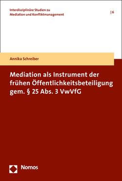 Mediation als Instrument der frühen Öffentlichkeitsbeteiligung gem. § 25 Abs. 3 VwVfG von Schreiber,  Annika