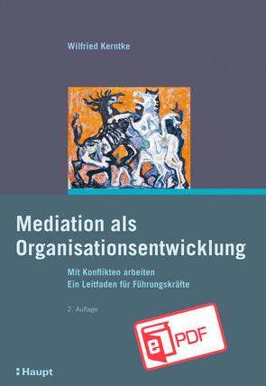 Mediation als Organisationsentwicklung von Kerntke,  Wilfried