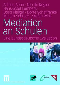 Mediation an Schulen von Behn,  Sabine, Kügler,  Nicolle, Lembeck,  Hans-Josef, Pleiger,  Doris, Schaffranke,  Dorte, Schroer,  Miriam, Wink,  Stefan