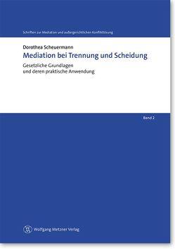 Mediation bei Trennung und Scheidung von Scheuermann,  Dorothea