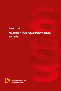 Mediation im landwirtschaftlichen Bereich von Hehn,  Marcus