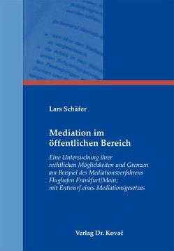 Mediation im öffentlichen Bereich von Schäfer,  Lars