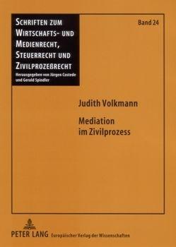 Mediation im Zivilprozess von Volkmann,  Judith